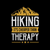 Hiking Quote and Saying. Best for print like t-shirt Design, poster and other