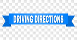 DRIVING DIRECTIONS text on a ribbon. Designed with white caption and blue stripe. Vector banner with DRIVING DIRECTIONS tag on a transparent background. - 232091219