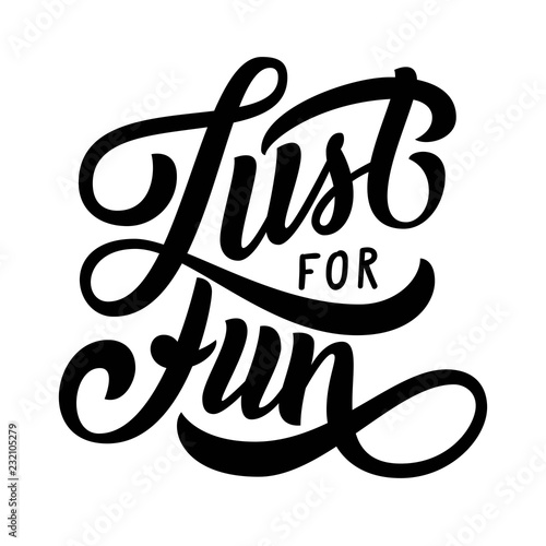 just for fun hand lettering custom typography brush ink Just for Fun Clip Art just for fun hand lettering custom typography brush ink calligraphy isolated on white background