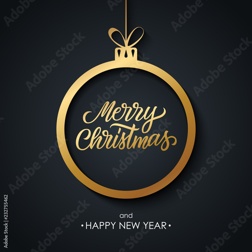 Christmas and Happy New Year greeting card with handwritten inscription Merry Christmas, golden christmas ball and black background. Vector illustration.