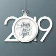 2019 New Year celebrate card with handwritten Happy New Year holiday greetings and christmas ball on gray background. Vector illustration.