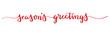 SEASON'S GREETINGS wide brush calligraphy banner