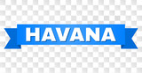 HAVANA text on a ribbon. Designed with white title and blue stripe. Vector banner with HAVANA tag on a transparent background.