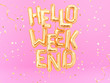 Hello Weekend gold text on pink girly background, 3d rendering