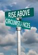 Rise above circumstances