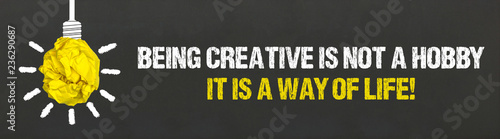 Being creative is not a hobby it is a way of life!