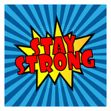 stay strong pop art comic explosion speech bubble on blue background - 236956602