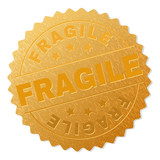 FRAGILE gold stamp award. Vector golden award with FRAGILE caption. Text labels are placed between parallel lines and on circle. Golden skin has metallic texture.