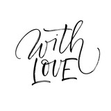 With love card. Hand drawn brush style modern calligraphy. Vector illustration of handwritten lettering.