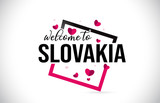 Slovakia Welcome To Word Text with Handwritten Font and Red Hearts Square.