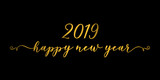 .2019 Happy New Year gold lettering on black background. - 239727409