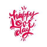 Happy love day phrase vector lettering motivational poster. Isolated on pink background.