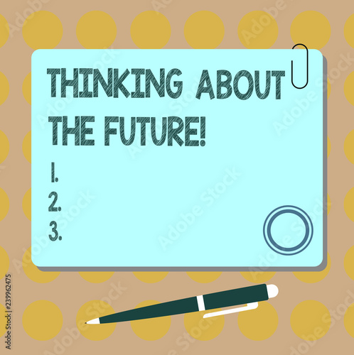 Conceptual Hand Writing Showing Thinking About The Future Business