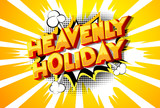 Heavenly Holiday - Vector illustrated comic book style phrase on abstract background.