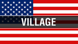 village on a USA flag background, 3D rendering. United States of America flag waving in the wind. Proud American Flag Waving, American village concept. US symbol with American village sign background
