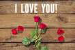 """Leinwanddruck Bild - Rose on wooden background and the message """"I love you!"""""""