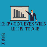 Conceptual hand writing showing Keep Going Even When Life Is Tough. Business photo showcasing Overcome difficulties reach your goals Man in Business Suit Pointing a Board Bar Chart Copy Space - 244111471