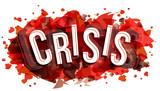 Crisis word, vector creative illustration. - 244329889