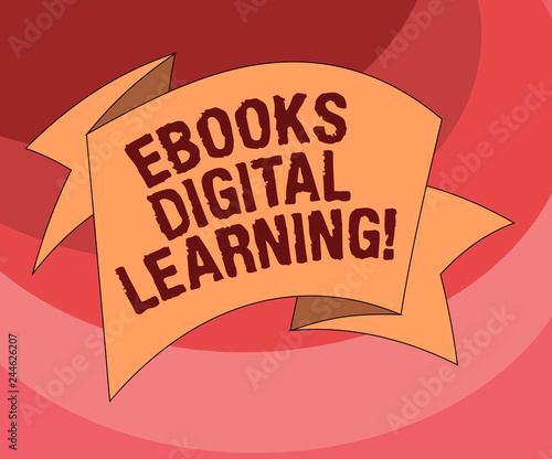 Text sign showing Ebooks Digital Learning. Conceptual photo book publication made available in digital form Folded 3D Ribbon Strip Solid Color Blank Sash photo for Celebration