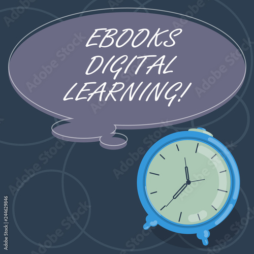 Word writing text Ebooks Digital Learning. Business concept for book publication made available in digital form Blank Color Thought Speech Bubble with Outline and Alarm Clock photo