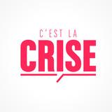 c'est la crise - 244692000