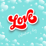 Poster for Valentine's Day or weddings with hearts.  Stickers  for a party. Lettering.  Hand drawn inscription. Greeting card. Paper cut background. Vector  template