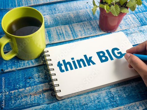 Think Big, Motivational Words Quotes Concept