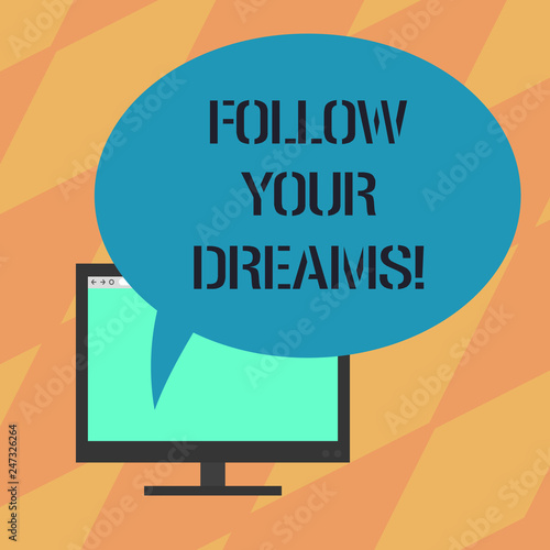 Text sign showing Follow Your Dreams. Conceptual photo drives you on into your chosen future by working hard Mounted Computer Monitor Blank Screen with Oval Color Speech Bubble