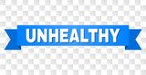 UNHEALTHY text on a ribbon. Designed with white caption and blue stripe. Vector banner with UNHEALTHY tag on a transparent background.