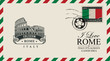 Vector envelope or postcard in retro style with Roman Coliseum, postmark and postage stamp with Italian flag. The monument of architecture of Ancient Rome. Inscription I love Rome