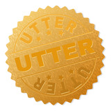 UTTER gold stamp badge. Vector gold medal with UTTER text. Text labels are placed between parallel lines and on circle. Golden area has metallic structure.