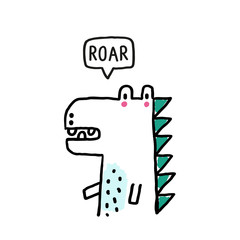 Cute dinosaur said ROAR. Cartoon creative dino vector illustration in hand drawn style. Vector Illustration. Can be used print print for t-shirts, home decor, posters, cards.