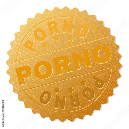 PORNO gold stamp medallion. Vector golden medal with PORNO text. Text labels are placed between parallel lines and on circle. Golden surface has metallic structure.