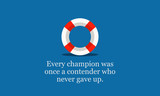 Every champion was once a contender who never gave up Motivational Swimming Quote - 249253088