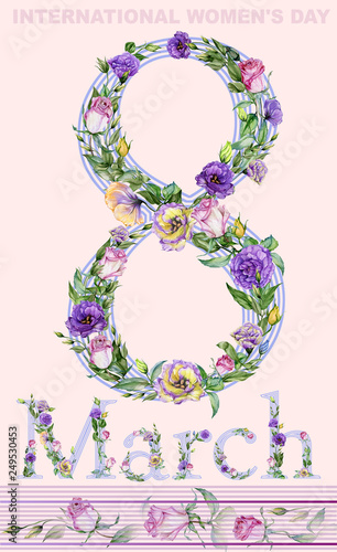 Sign 8 March decorated with beautiful rose and eustoma flowers. Eight March greeting card.  Illustration for international women's day. Hand painted watercolor flowers. © katiko2016