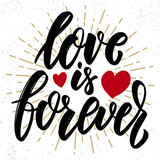 Love is forever. Lettering phrase. Design element for poster, greeting card, banner.