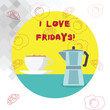Leinwanddruck Bild - Conceptual hand writing showing I Love Fridays. Business photo text Affection for the start of the weekend enjoy days off