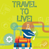 Conceptual hand writing showing Travel To Live. Business photo showcasing Get knowledge and exciting adventures by going on trips - 249966070