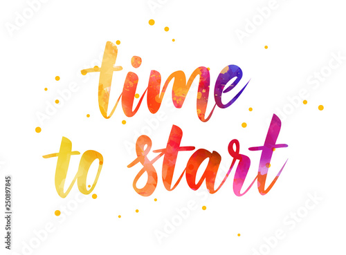 Time to start - motivational watercolor text