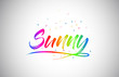 Sunny Creative Vetor Word Text with Handwritten Rainbow Vibrant Colors and Confetti.