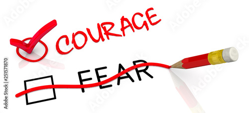 Courage but not fear. The concept of changing the conclusion. The red pencil corrected black word FEAR to red word COURAGE. Isolated. 3D illustration