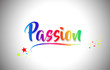 Passion Handwritten Word Text with Rainbow Colors and Vibrant Swoosh.
