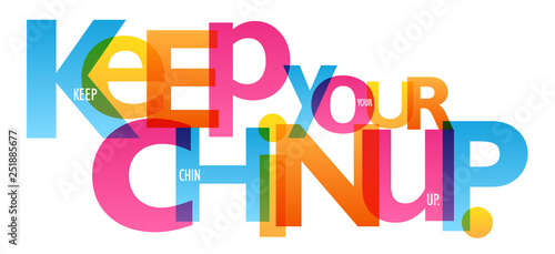 KEEP YOUR CHIN UP. colorful typography banner