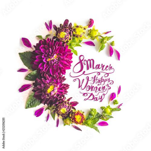 8 March. Happy women day. Flower frame of dahlias flowers