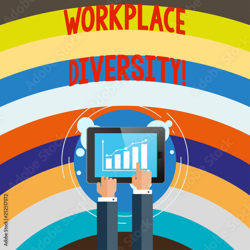 Conceptual hand writing showing Workplace Diversity. Business photo text Different race gender age sexual orientation of workers