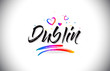 Dublin Welcome To Word Text with Love Hearts and Creative Handwritten Font Design Vector. - 252556840