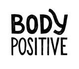 Body positive lettering. - 252869072
