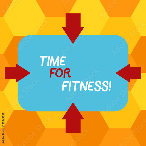 Leinwanddruck Bild Handwriting text writing Time For Fitness. Conceptual photo Right moment to start working out making exercises Arrows on Four Sides of Blank Rectangular Shape Pointing Inward photo