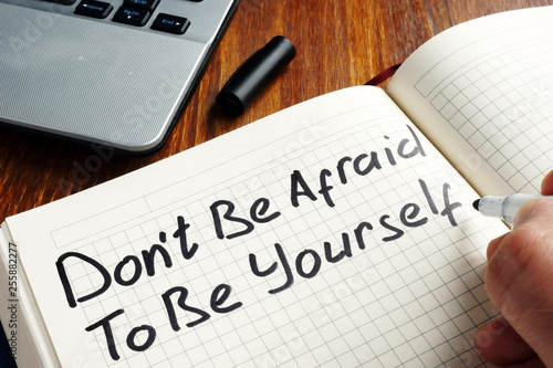 Dont be afraid to be yourself handwritten in a note. Motivation quote.