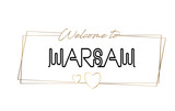 Warsaw  Welcome to text Neon lettering typography. Word for logotype, badge, icon, postcard, logo, banner Vector Illustration.